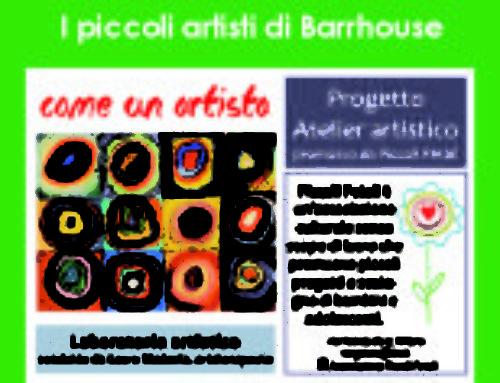INFANZIA E FAMIGLIA/I piccoli artisti di Barrhouse